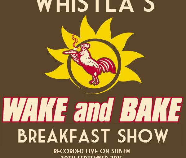 Wake & Bake Breakfast on Sub.FM 30th September 2015