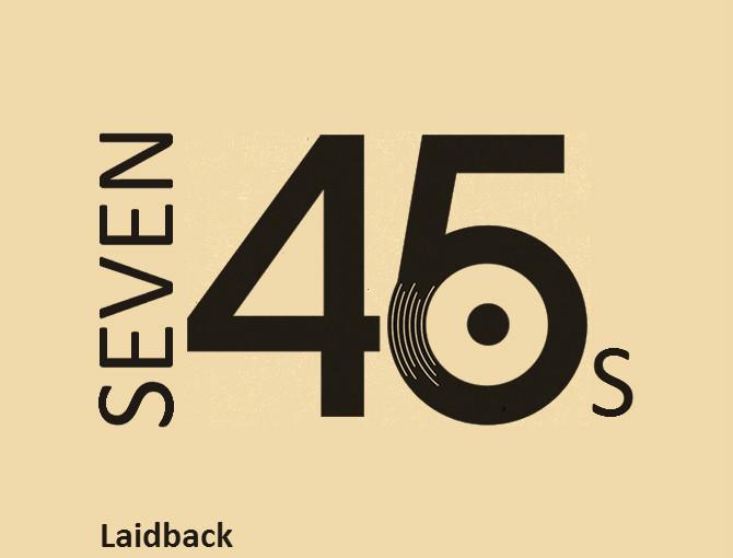 Seven 45s: Laidback