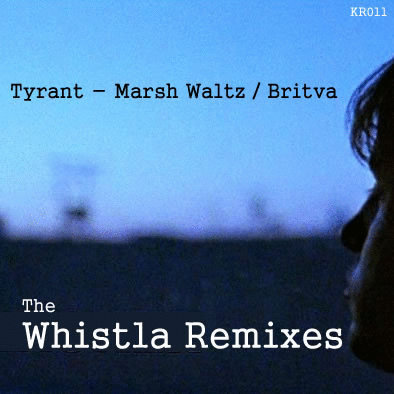 Tyrant - Marsh Waltz and Britva (The Whistla Remixes)