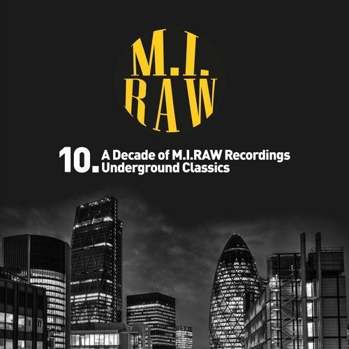 10 A Decade Of MIRAW Recordings Underground Classics (Night Time Version)