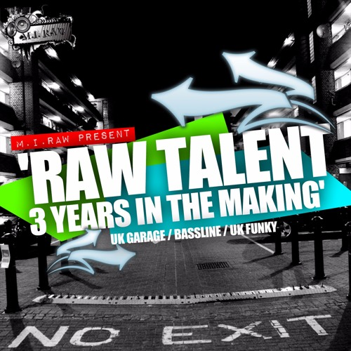 Raw Talent: 3 Years In The Making